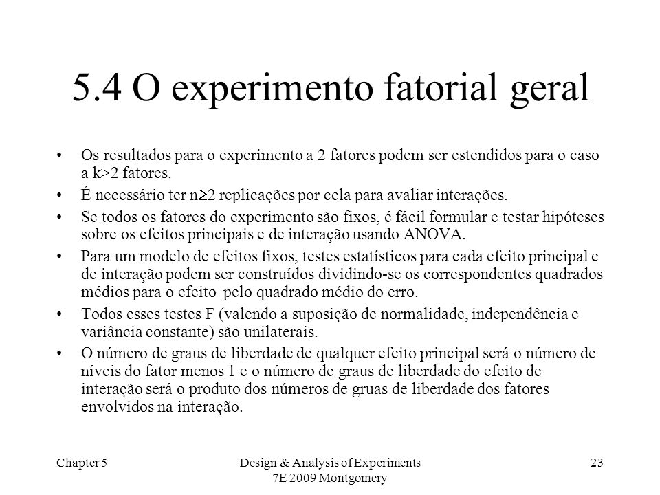 5.4 O experimento fatorial geral