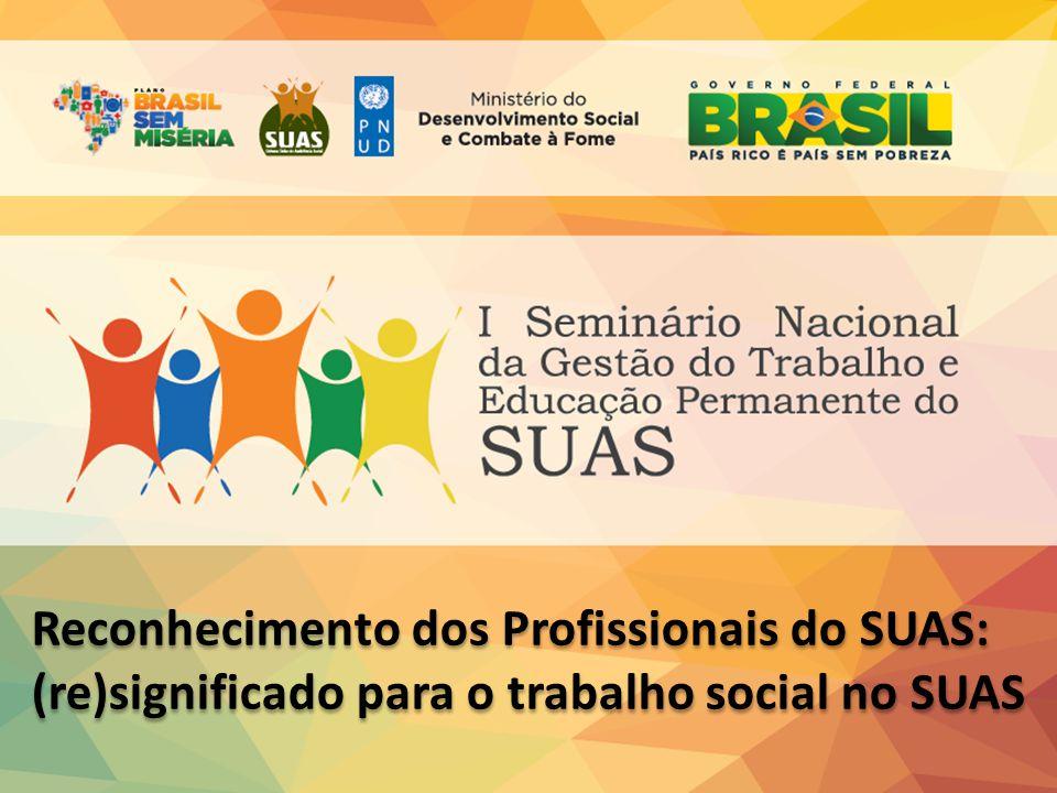 Reconhecimento dos Profissionais do SUAS: (re)significado para o trabalho social no SUAS