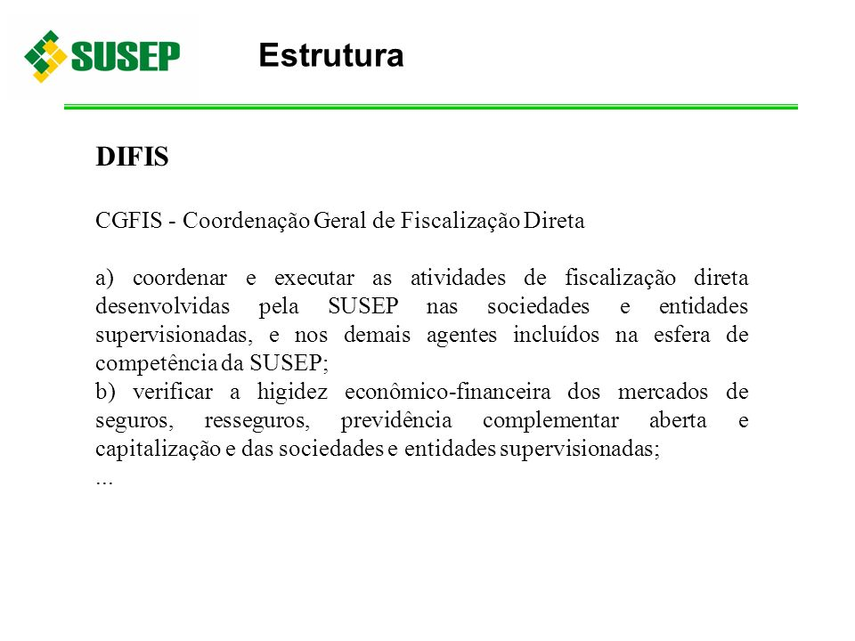 Estrutura DIFIS CGFIS - Coordenação Geral de Fiscalização Direta