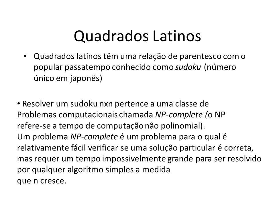 Quadrados LatinosQuadrados latinos têm uma relação de parentesco com o popular passatempo conhecido como sudoku (número único em japonês)