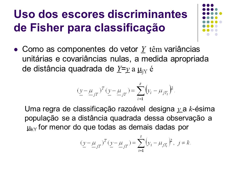 Uso dos escores discriminantes de Fisher para classificação