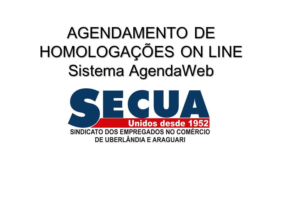 AGENDAMENTO DE HOMOLOGAÇÕES ON LINE Sistema AgendaWeb