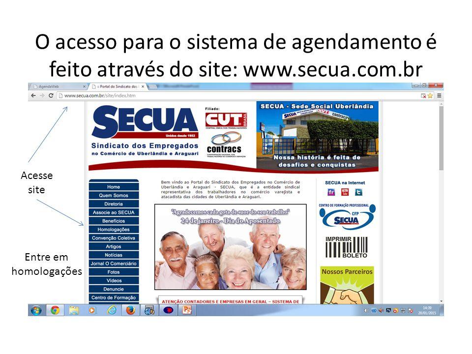 O acesso para o sistema de agendamento é feito através do site: www