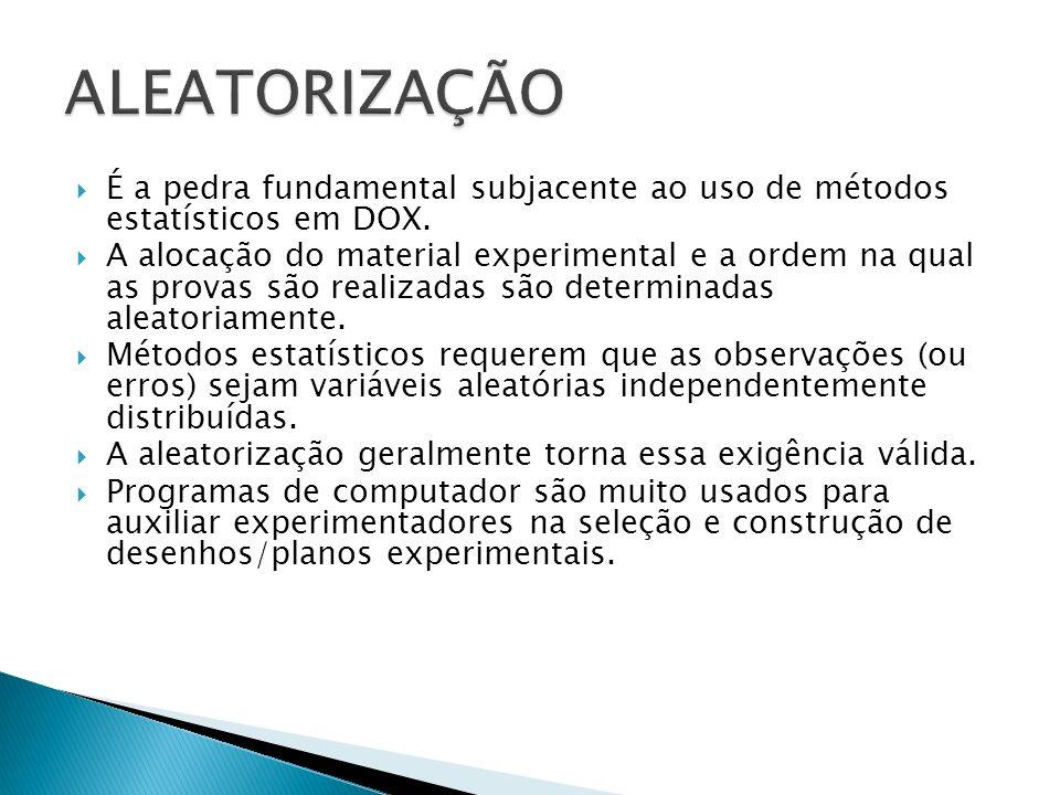 ALEATORIZAÇÃO É a pedra fundamental subjacente ao uso de métodos estatísticos em DOX.