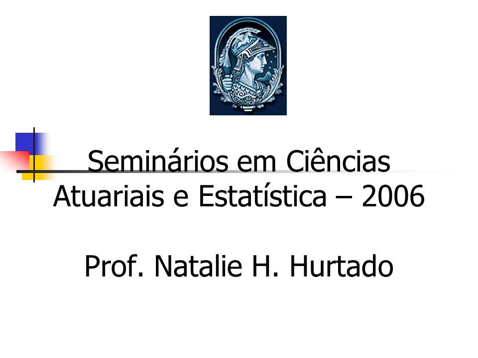 ontro de Profissionais da Seminários em Ciências Atuariais e Estatística – 2006 Prof.