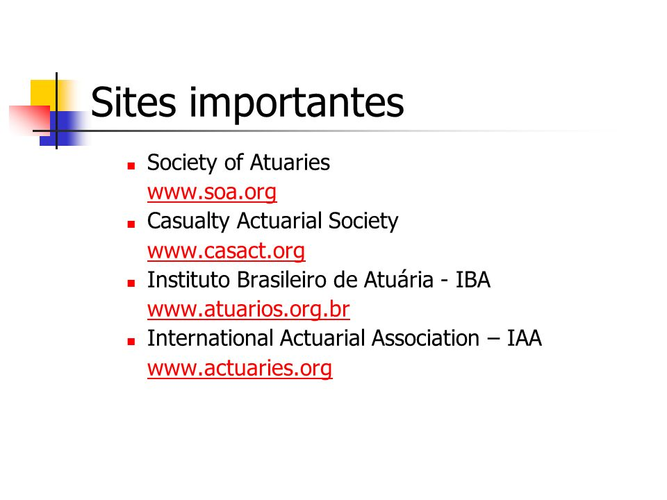 Sites importantes Society of Atuaries www.soa.org