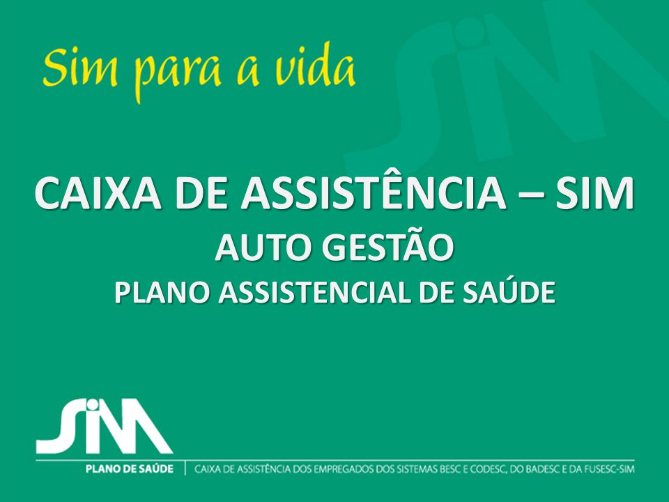 CAIXA DE ASSISTÊNCIA – SIM PLANO ASSISTENCIAL DE SAÚDE