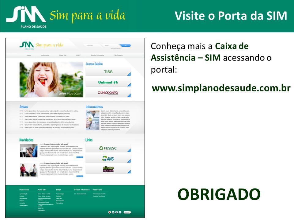 OBRIGADO Visite o Porta da SIM www.simplanodesaude.com.br