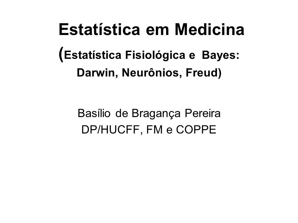 Estatística em Medicina (Estatística Fisiológica e Bayes: