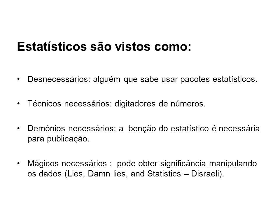 Estatísticos são vistos como: