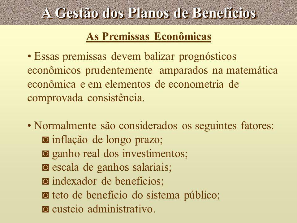 A Gestão dos Planos de Benefícios As Premissas Econômicas