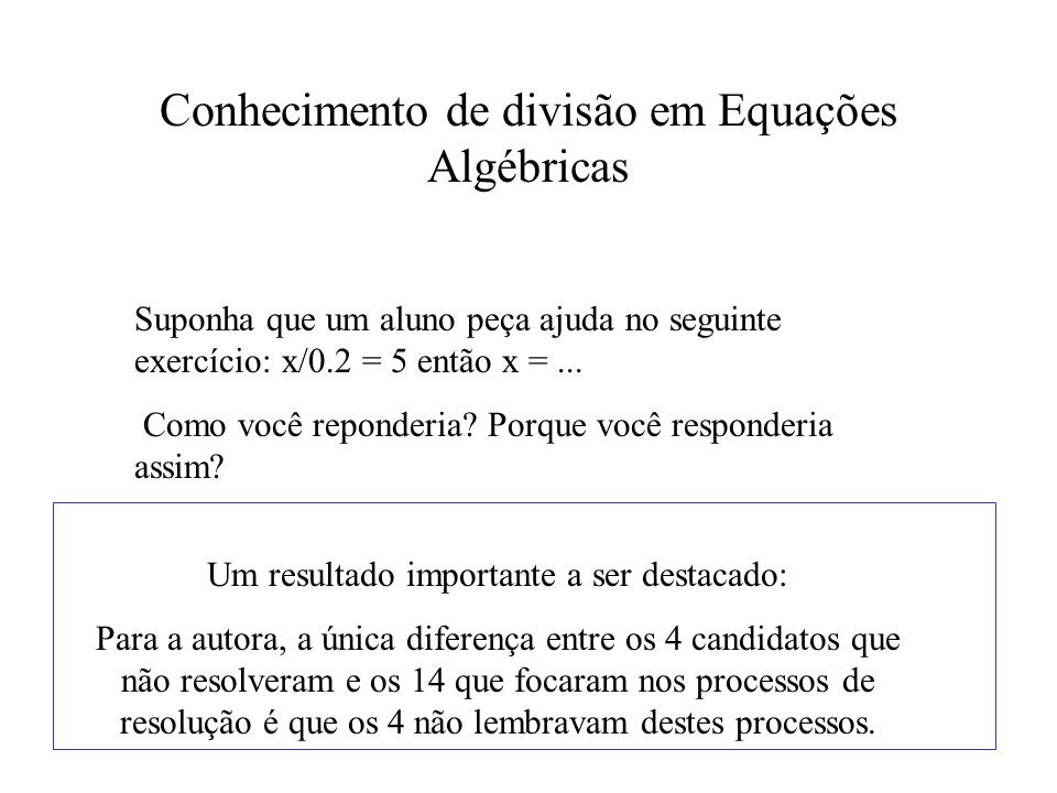 Conhecimento de divisão em Equações Algébricas