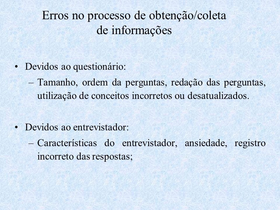 Erros no processo de obtenção/coleta de informações