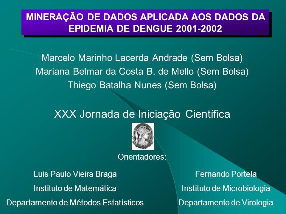MINERAÇÃO DE DADOS APLICADA AOS DADOS DA EPIDEMIA DE DENGUE 2001-2002
