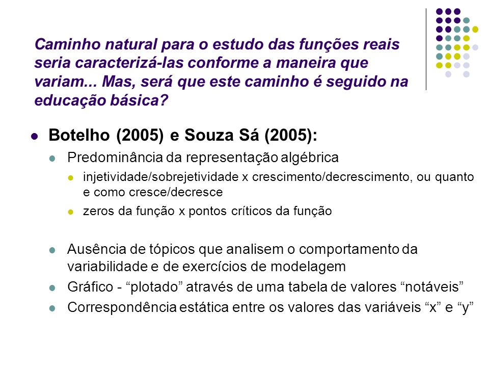 Botelho (2005) e Souza Sá (2005):