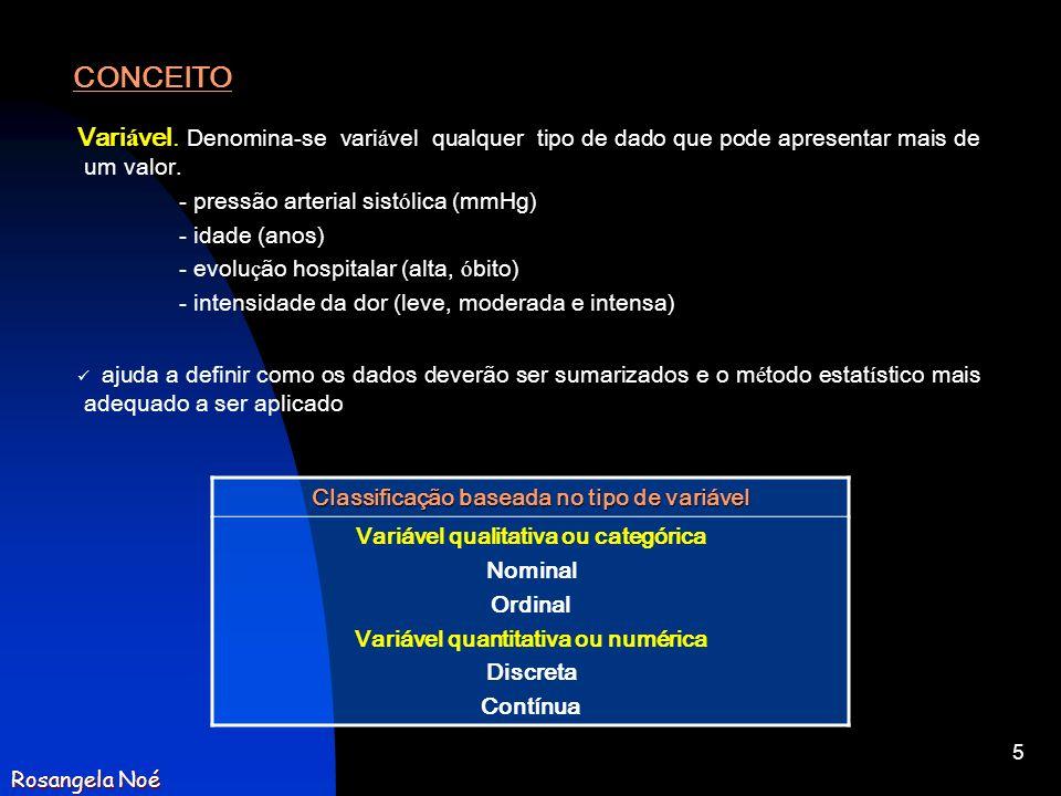 CONCEITOVariável. Denomina-se variável qualquer tipo de dado que pode apresentar mais de um valor.