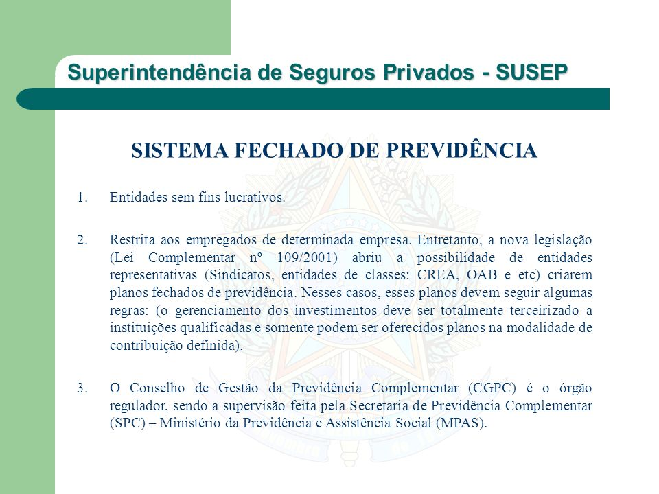 SISTEMA FECHADO DE PREVIDÊNCIA