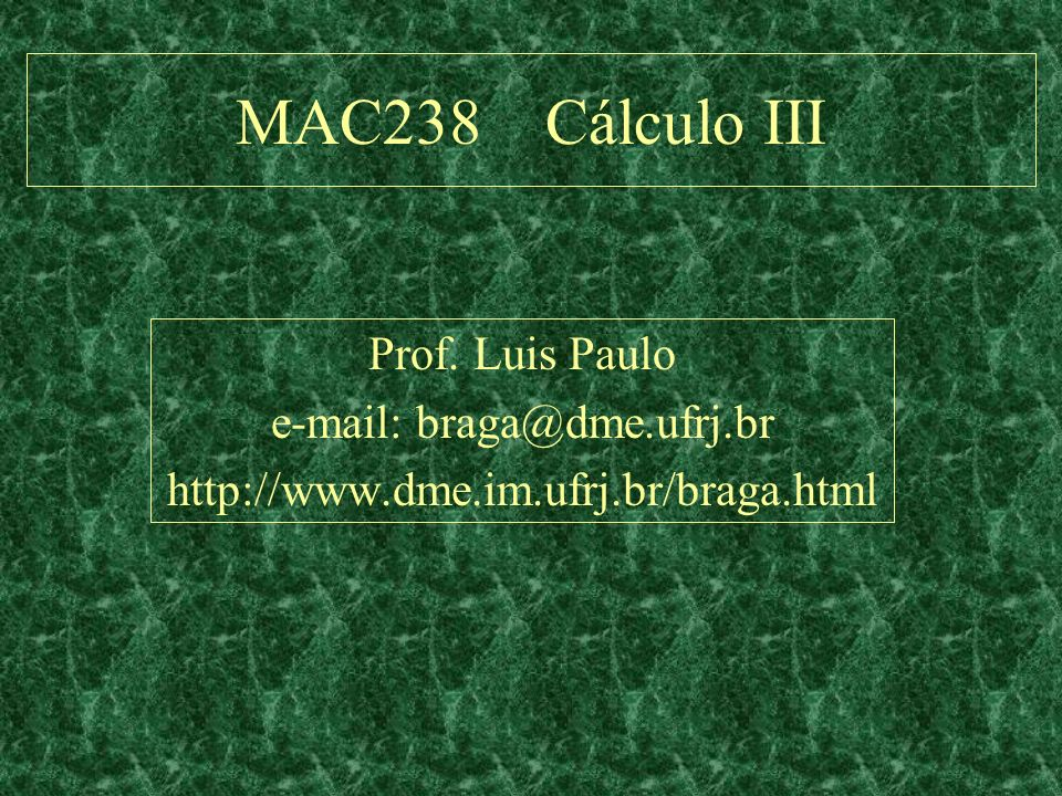 e-mail: braga@dme.ufrj.br