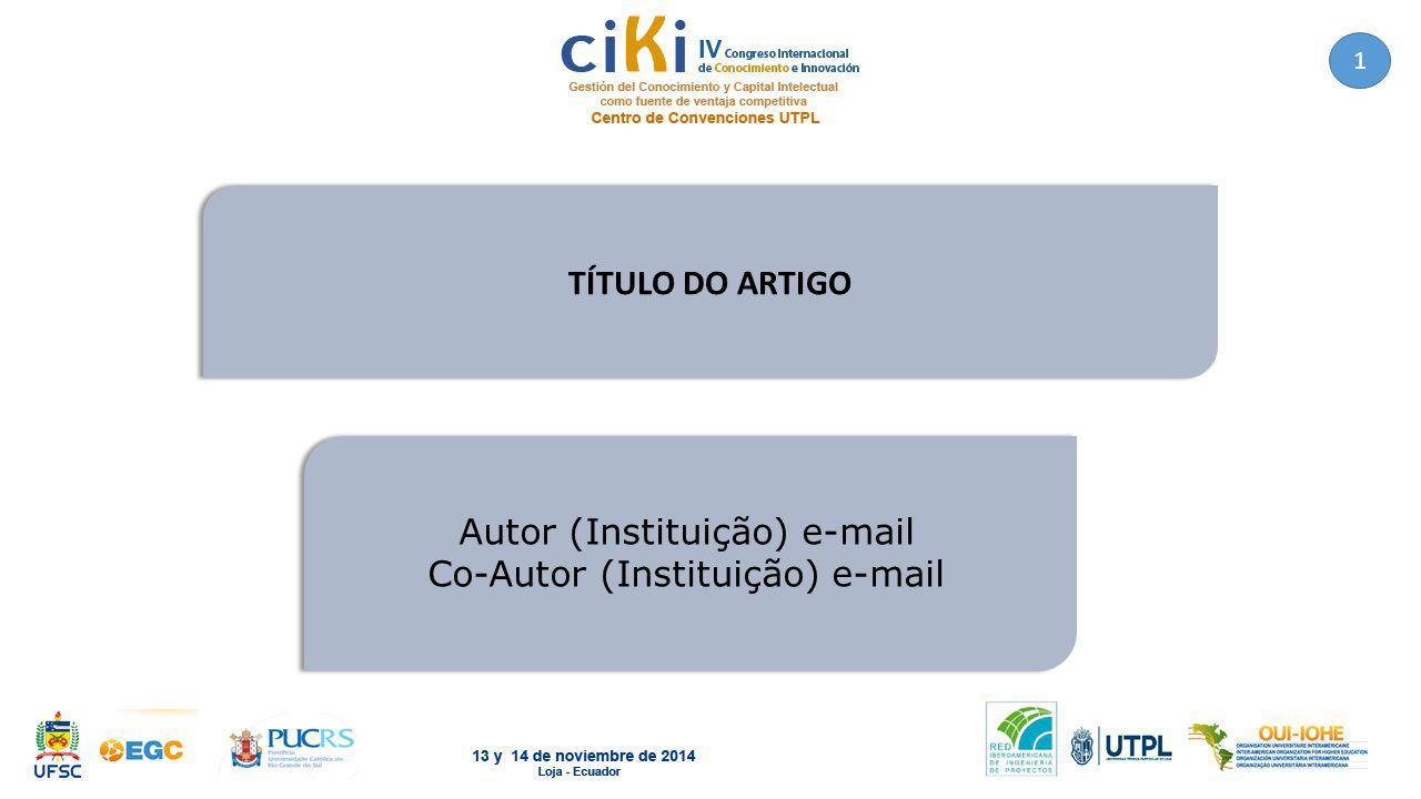 Autor (Instituição) e-mail Co-Autor (Instituição) e-mail