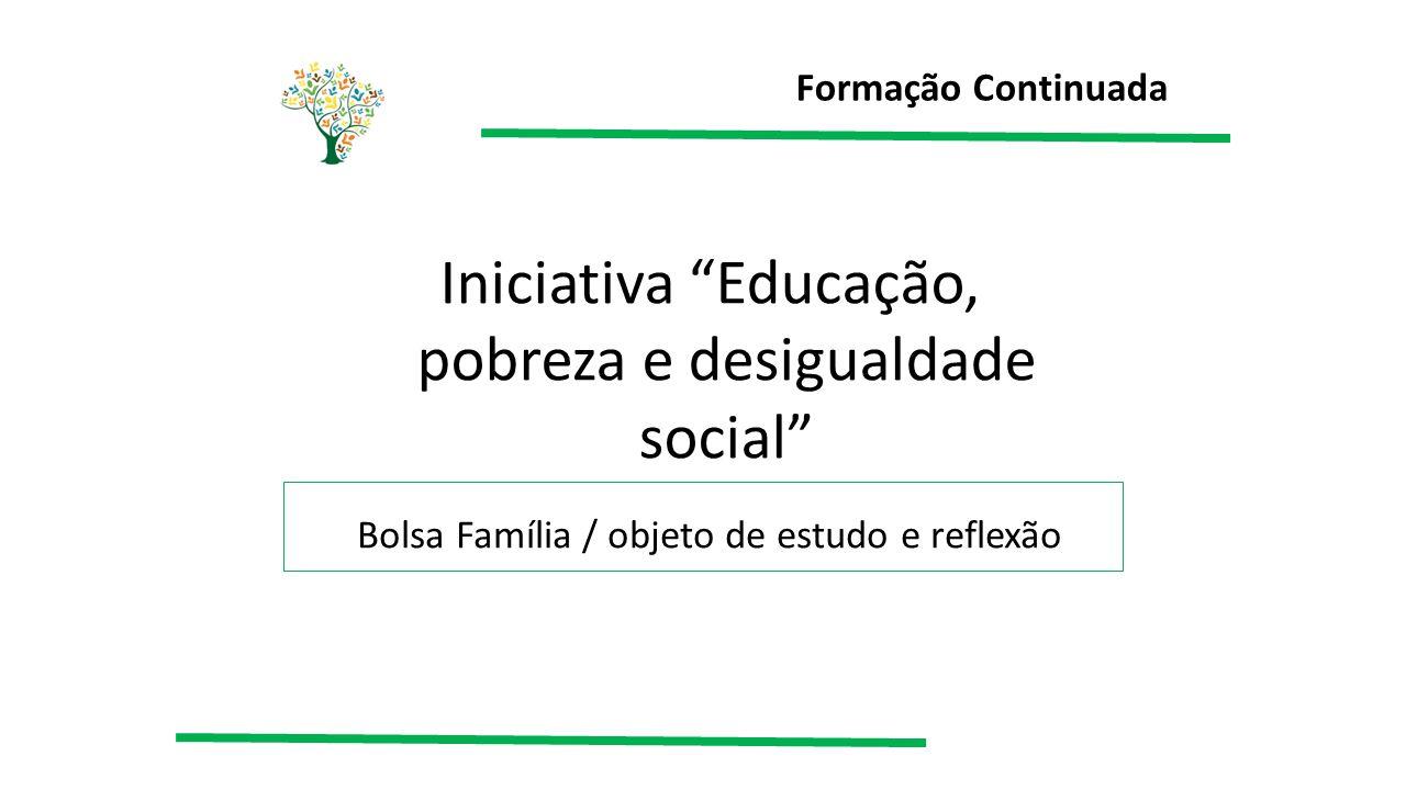 Iniciativa Educação, pobreza e desigualdade social