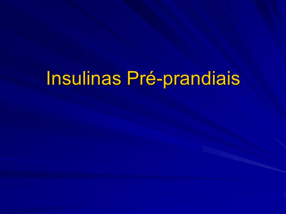Insulinas Pré-prandiais