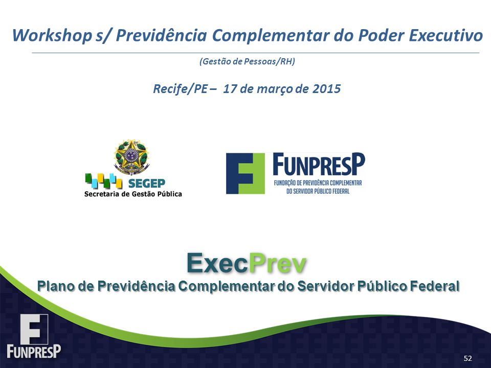 ExecPrev Workshop s/ Previdência Complementar do Poder Executivo