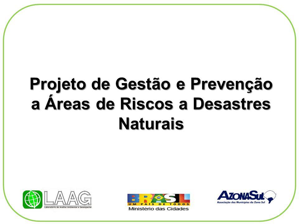 Projeto de Gestão e Prevenção a Áreas de Riscos a Desastres Naturais