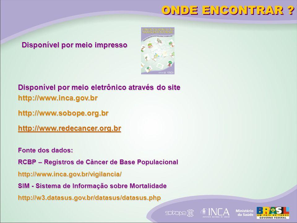 ONDE ENCONTRAR Disponível por meio impresso