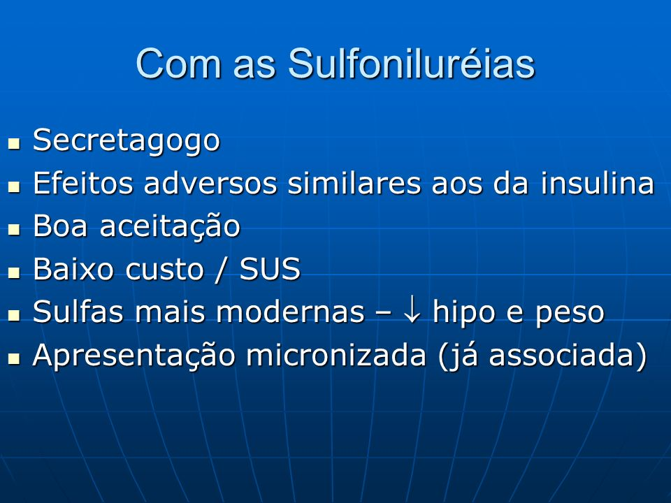 Com as Sulfoniluréias Secretagogo