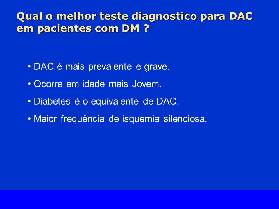 Qual o melhor teste diagnostico para DAC em pacientes com DM