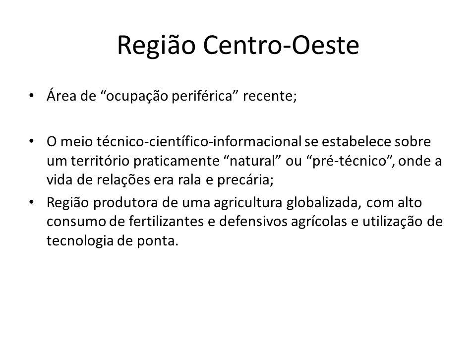 Região Centro-Oeste Área de ocupação periférica recente;