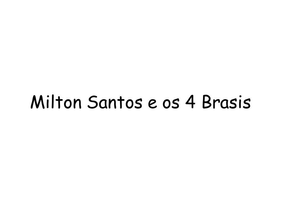 Milton Santos e os 4 Brasis