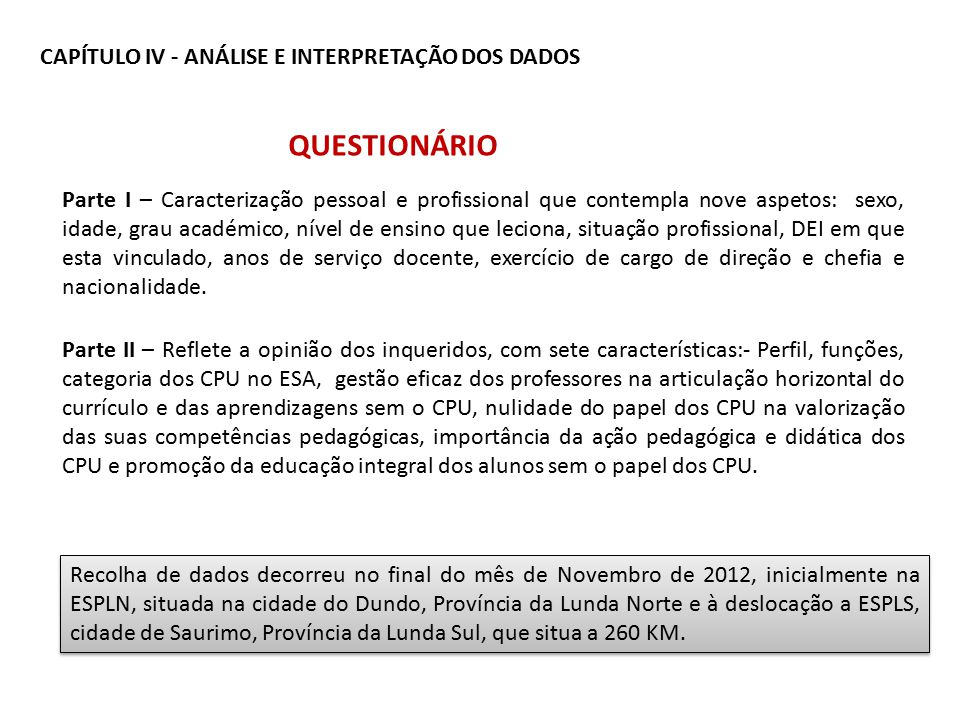 questionário CAPÍTULO IV - ANÁLISE E INTERPRETAÇÃO DOS DADOS
