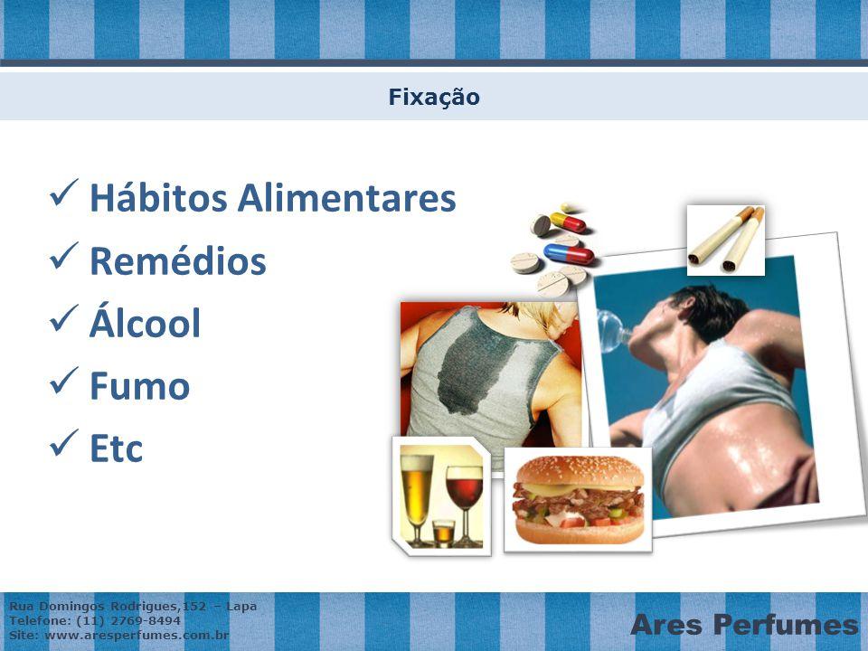 Fixação Hábitos Alimentares Remédios Álcool Fumo Etc