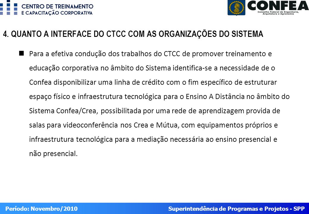4. QUANTO A INTERFACE DO CTCC COM AS ORGANIZAÇÕES DO SISTEMA