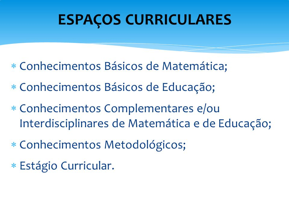 ESPAÇOS CURRICULARES Conhecimentos Básicos de Matemática;