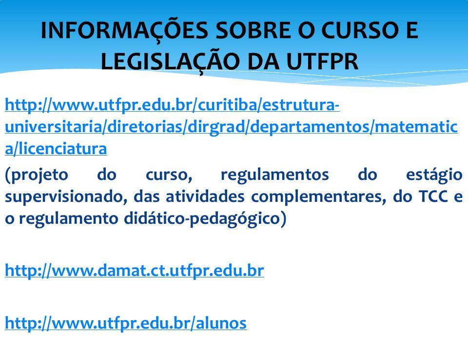 INFORMAÇÕES SOBRE O CURSO E LEGISLAÇÃO DA UTFPR