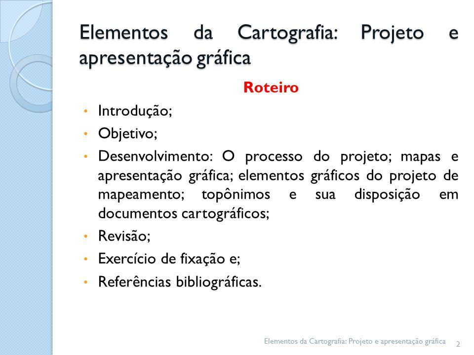 Elementos da Cartografia: Projeto e apresentação gráfica