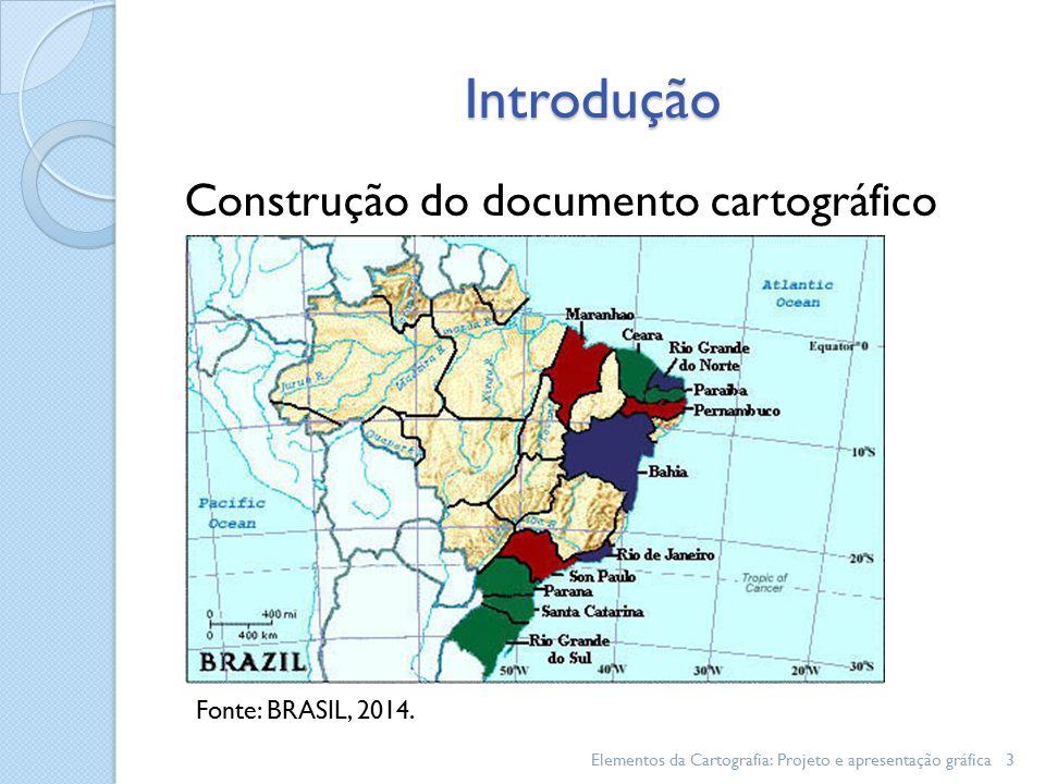 Introdução Construção do documento cartográfico Fonte: BRASIL, 2014.
