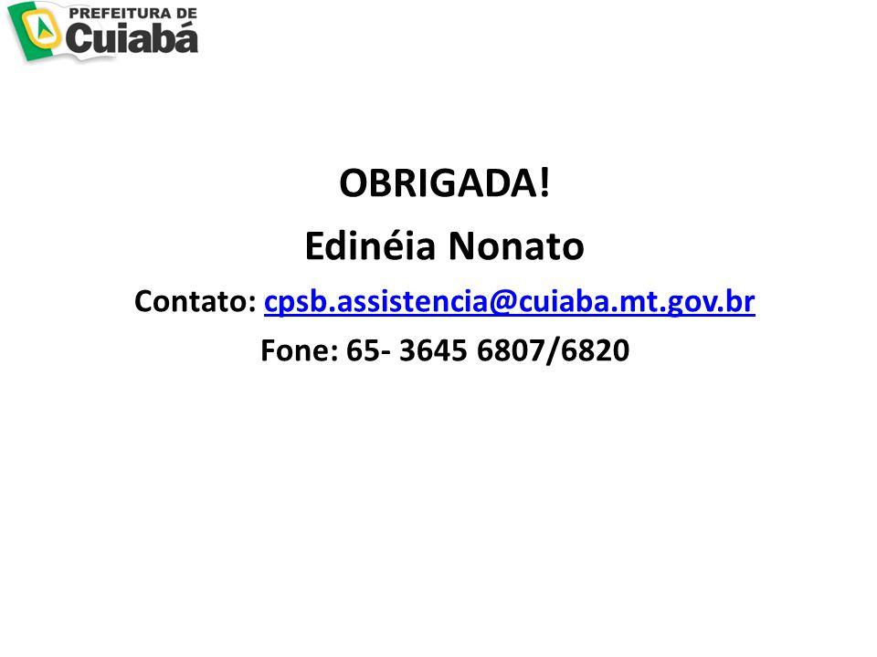 Contato: cpsb.assistencia@cuiaba.mt.gov.br