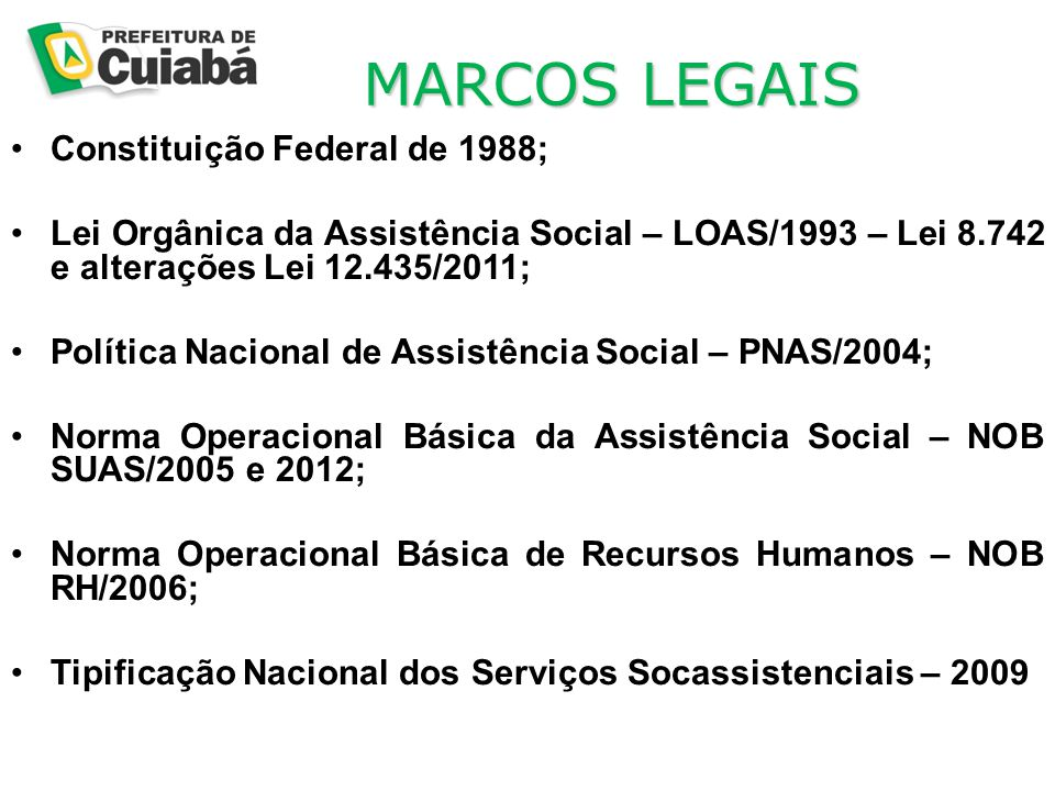 MARCOS LEGAIS Constituição Federal de 1988;