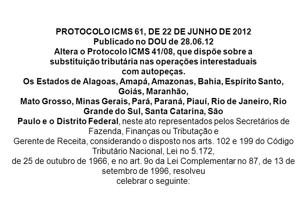 PROTOCOLO ICMS 61, DE 22 DE JUNHO DE 2012 Publicado no DOU de 28.06.12