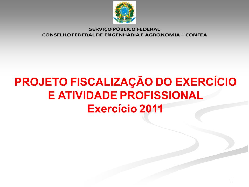 PROJETO FISCALIZAÇÃO DO EXERCÍCIO E ATIVIDADE PROFISSIONAL