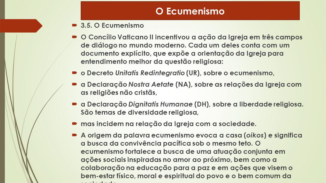 O Ecumenismo 3.5. O Ecumenismo