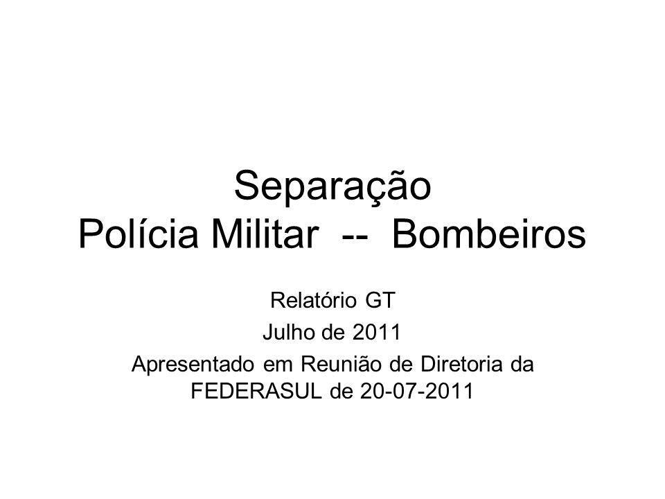 Separação Polícia Militar -- Bombeiros