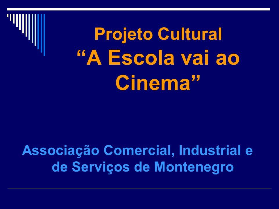 Projeto Cultural A Escola vai ao Cinema