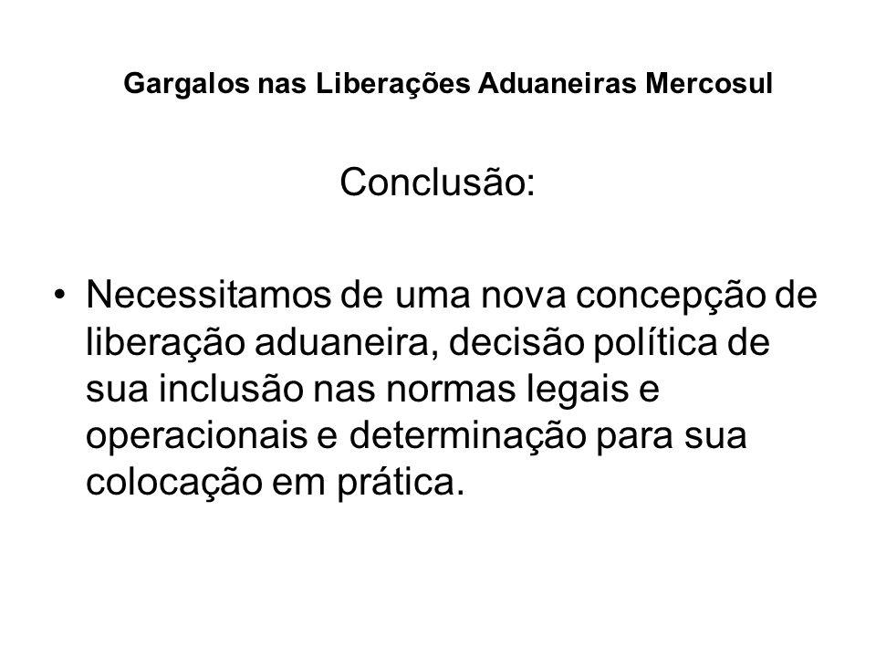 Gargalos nas Liberações Aduaneiras Mercosul