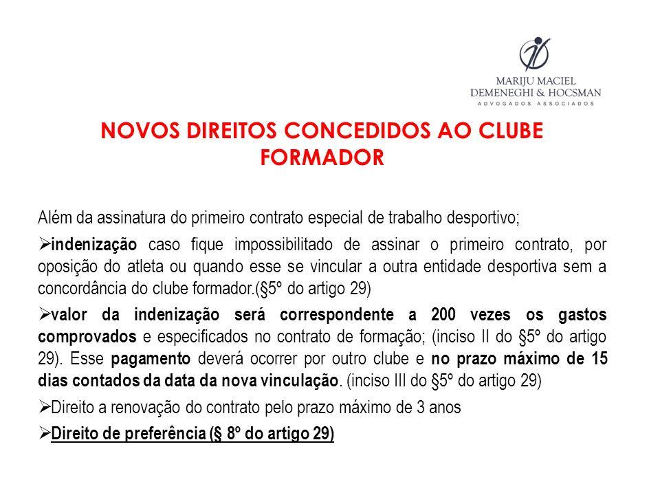 NOVOS DIREITOS CONCEDIDOS AO CLUBE FORMADOR