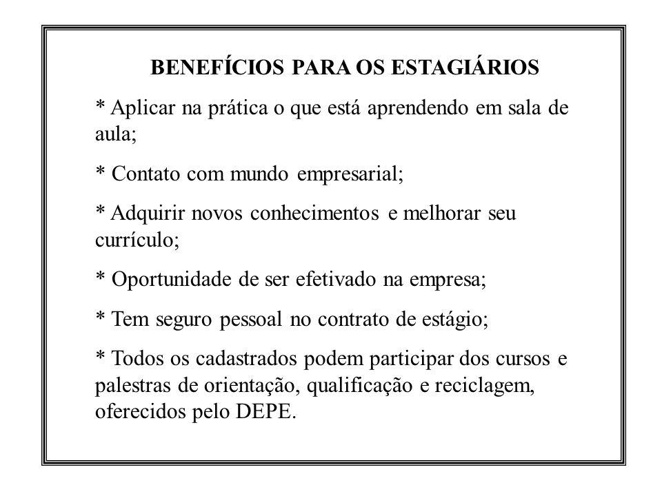 BENEFÍCIOS PARA OS ESTAGIÁRIOS