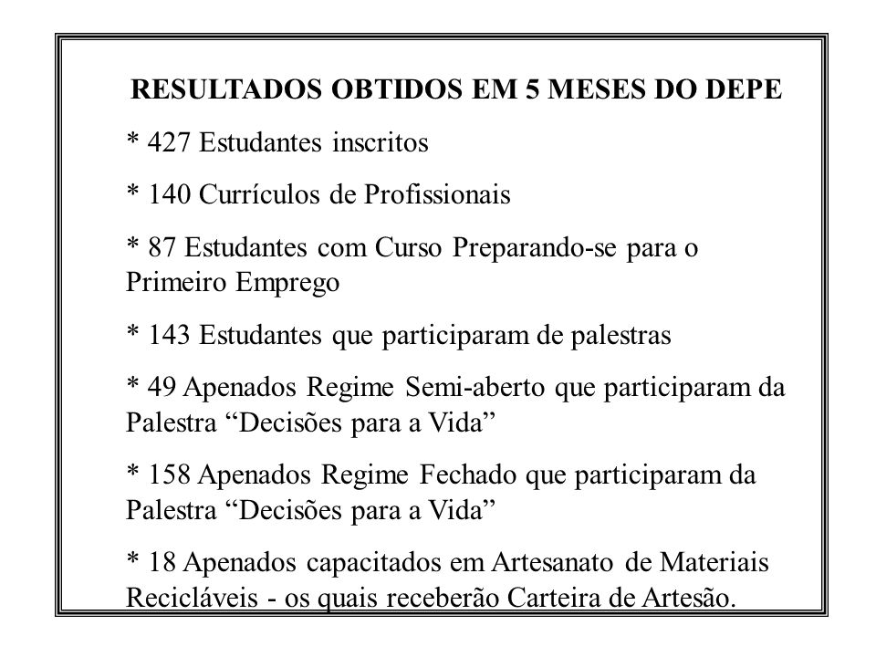 RESULTADOS OBTIDOS EM 5 MESES DO DEPE